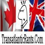 The Transatlantic Rants